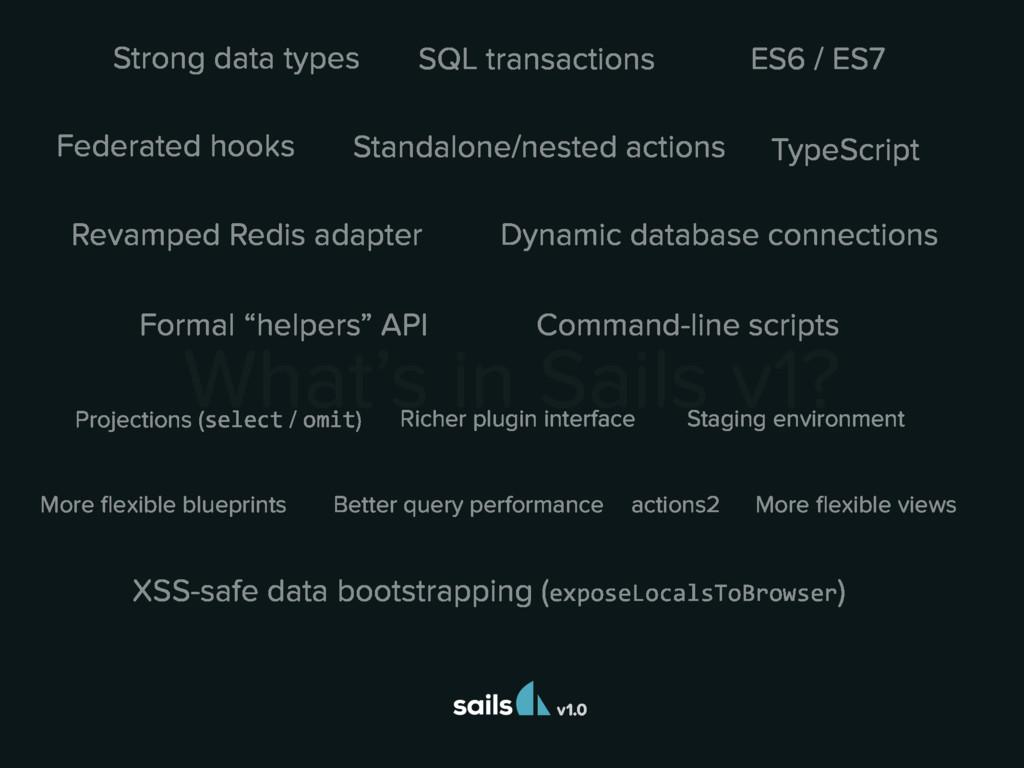 What's in Sails v1? v1.0 SQL transactions Feder...