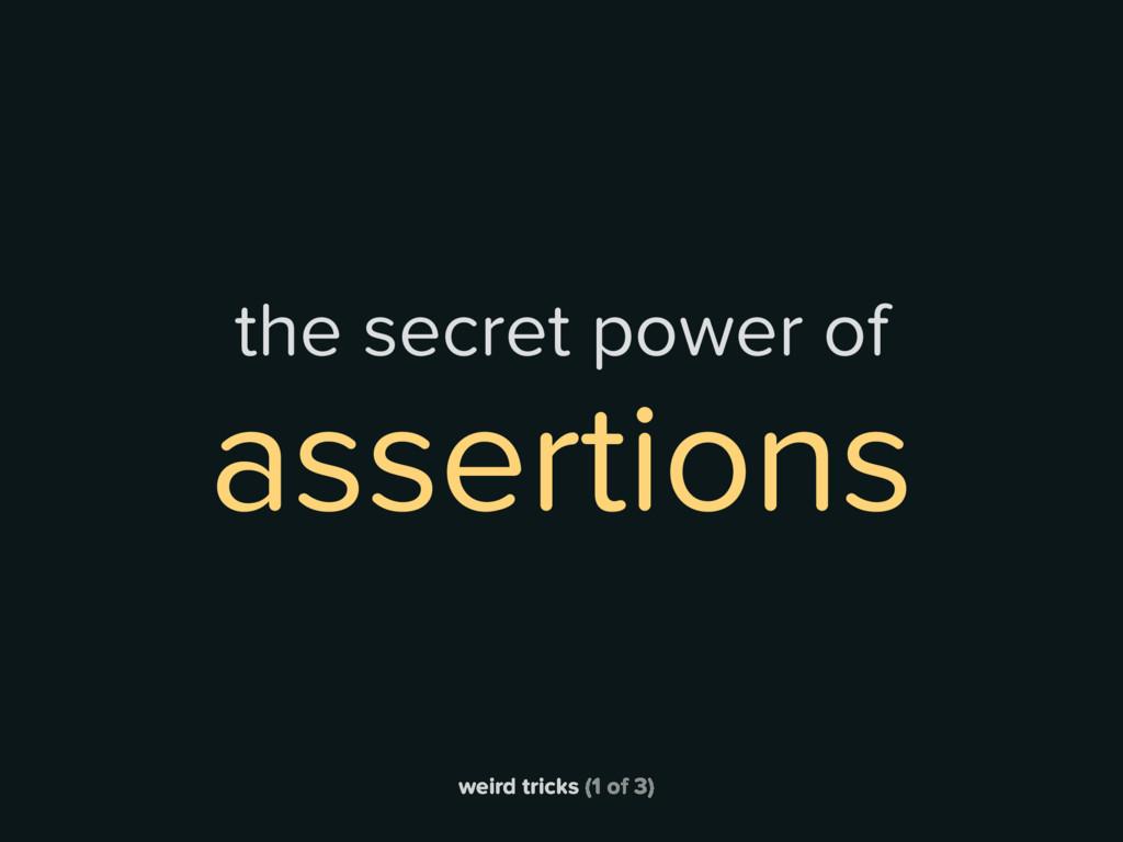 weird tricks (1 of 3) the secret power of asser...