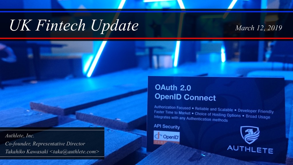 UK Fintech Update Authlete, Inc. Co-founder, Re...