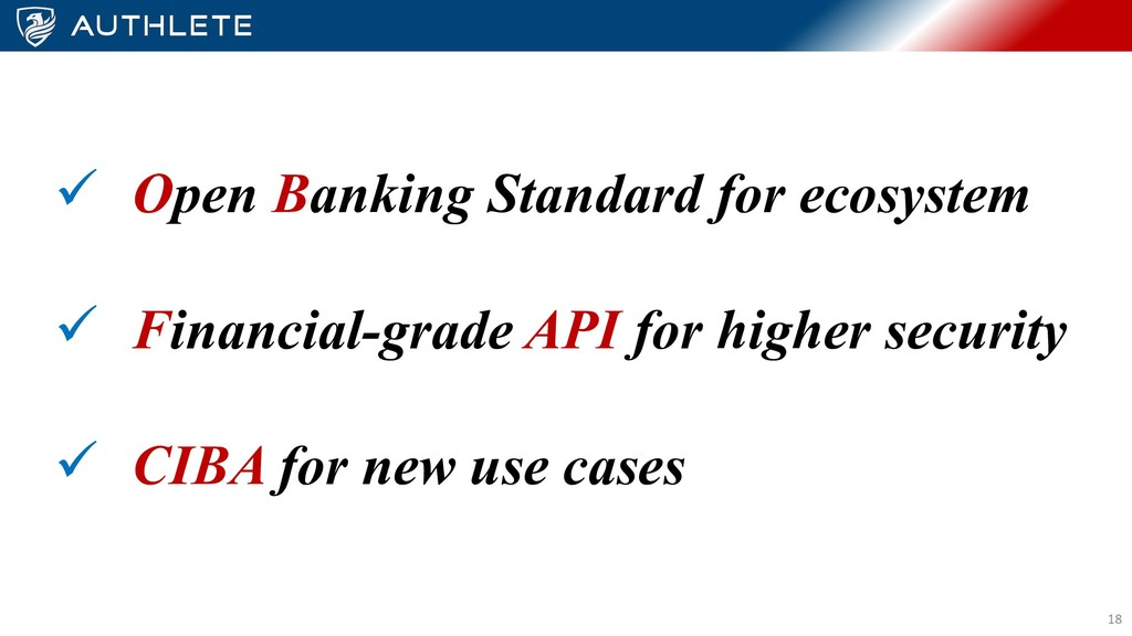 18 ü Open Banking Standard for ecosystem ü Fina...