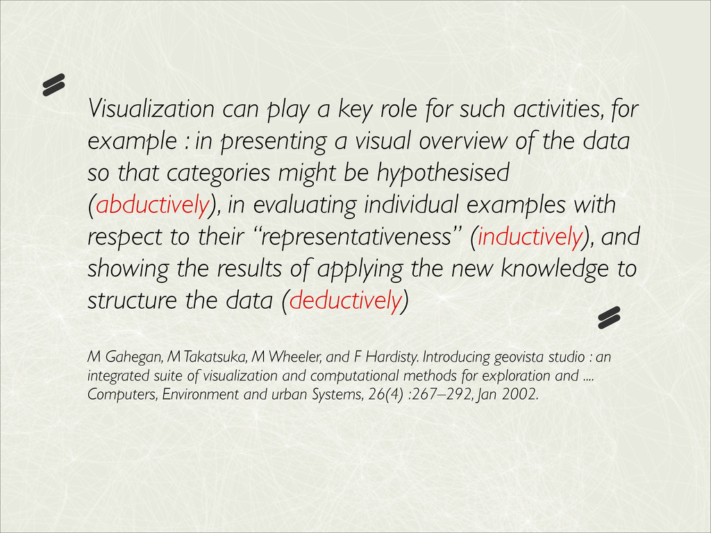 Visualization can play a key role for such acti...