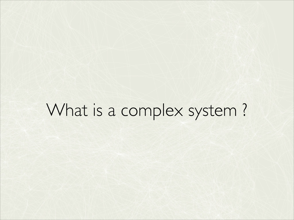 What is a complex system ?