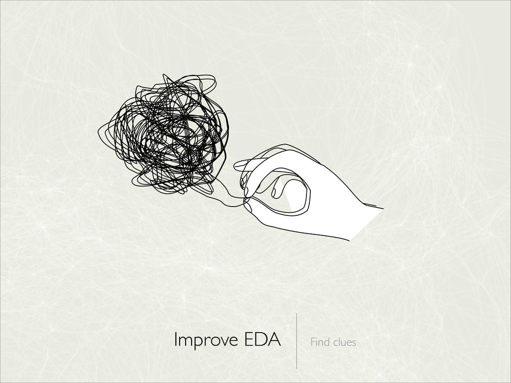 Improve EDA Find clues