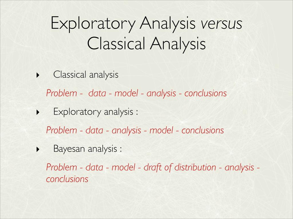 Exploratory Analysis versus Classical Analysis ...