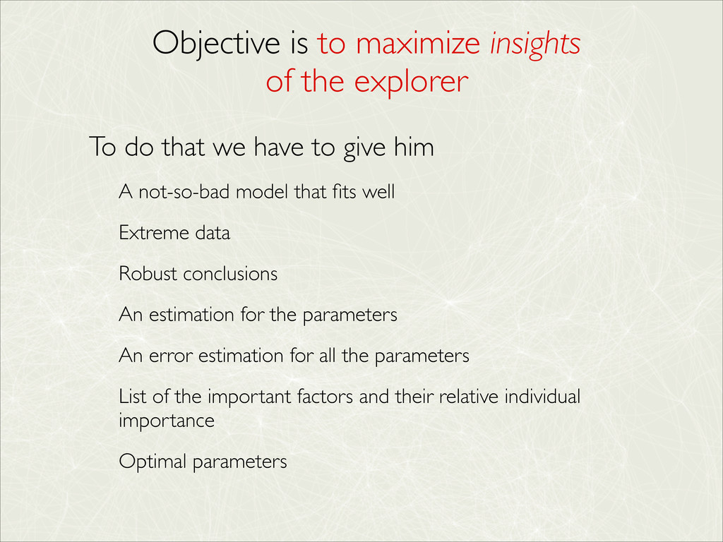 Objective is to maximize insights  of the expl...