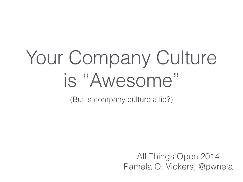 """Your Company Culture is """"Awesome"""" (But is compa..."""