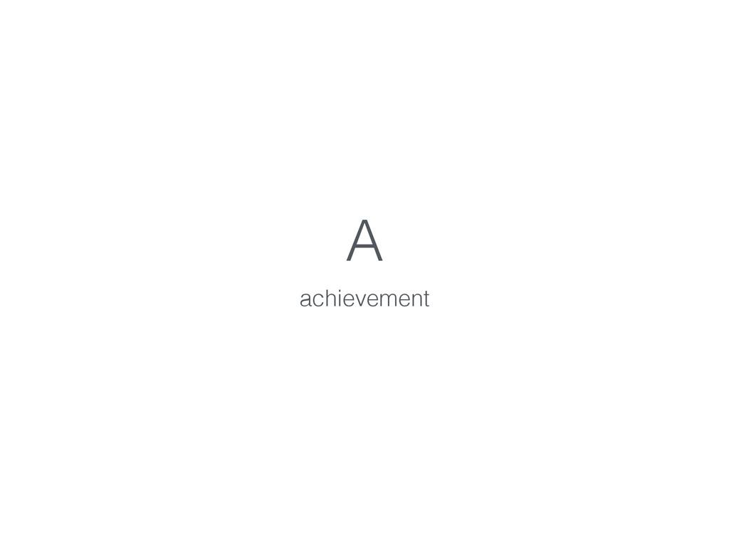 A achievement