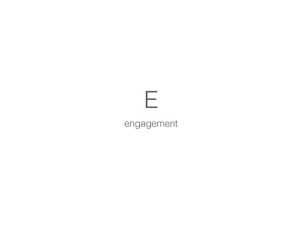 E engagement