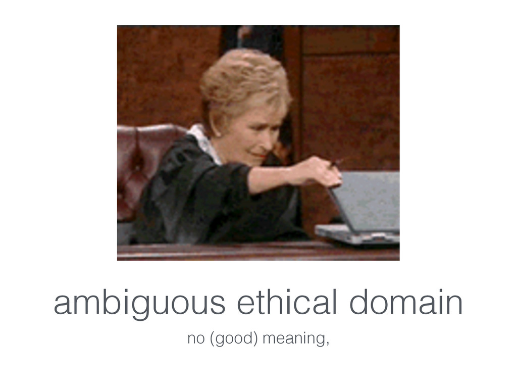 ambiguous ethical domain no (good) meaning,