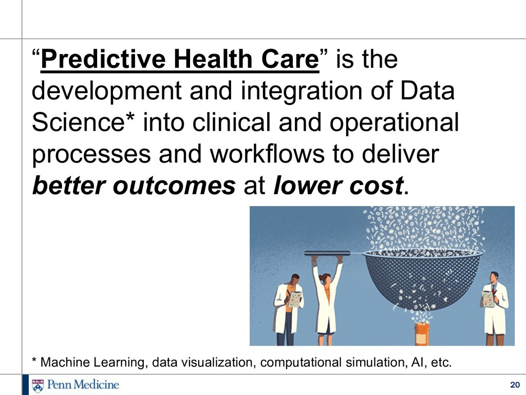 "20 ""Predictive Health Care"" is the development ..."