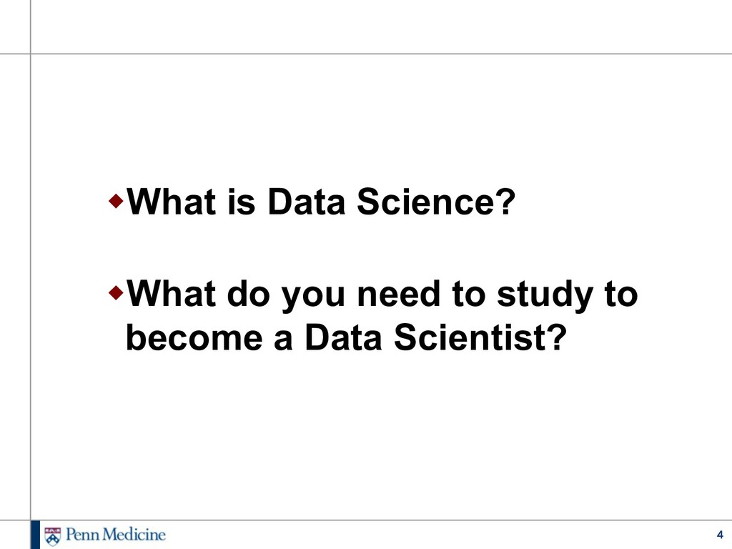 4 wWhat is Data Science? wWhat do you need to s...
