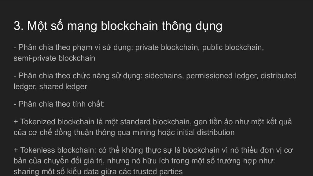 3. Một số mạng blockchain thông dụng - Phân chi...