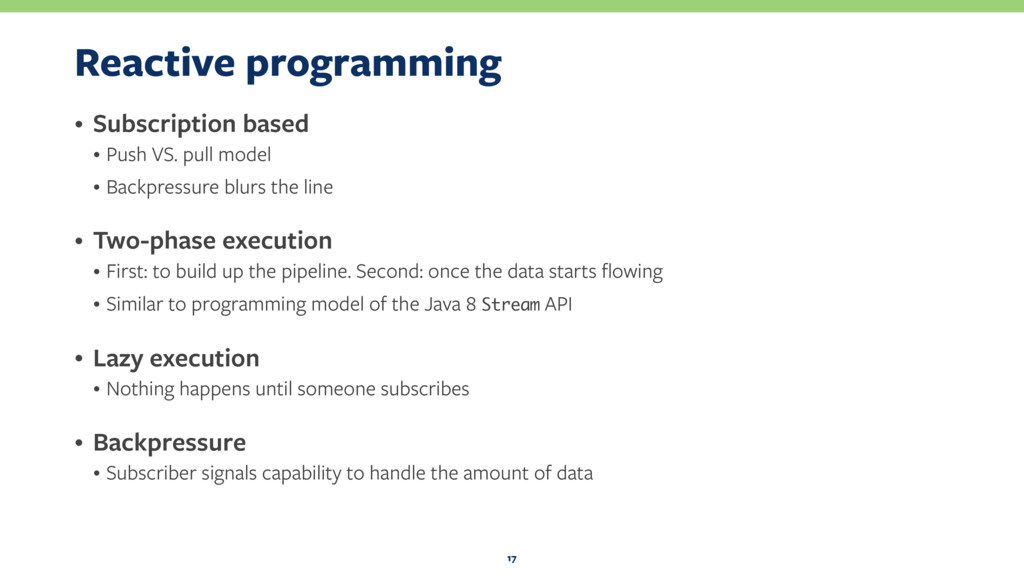 Reactive programming • Subscription based • Pus...