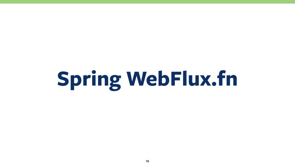 Spring WebFlux.fn 25