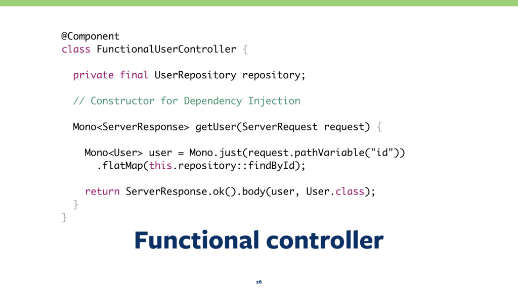Functional controller 26 @Component class Funct...