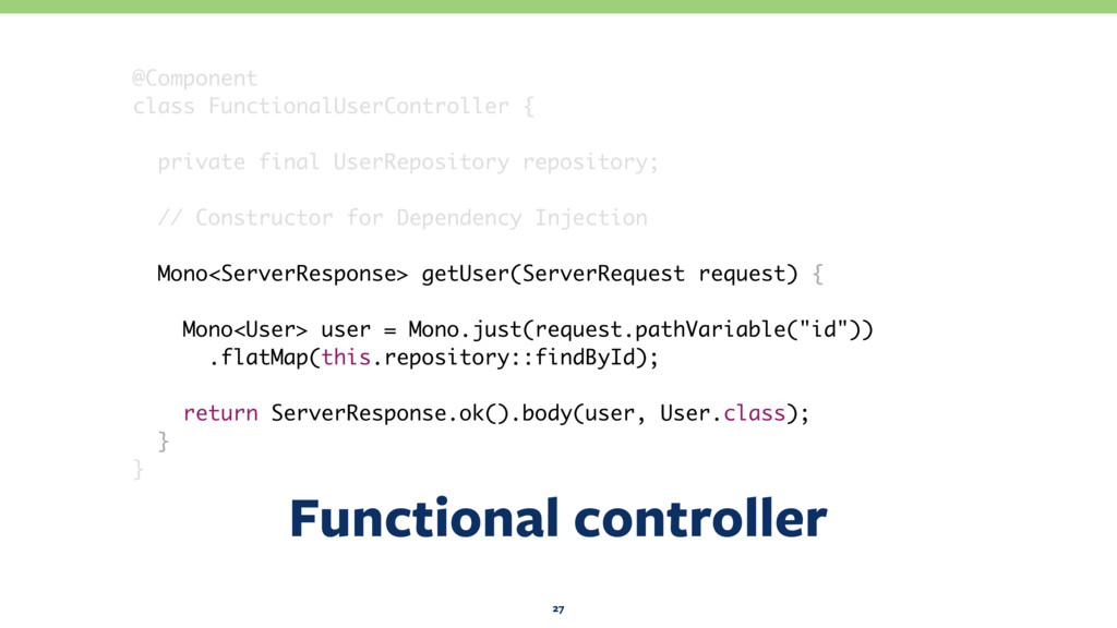 Functional controller 27 @Component class Funct...