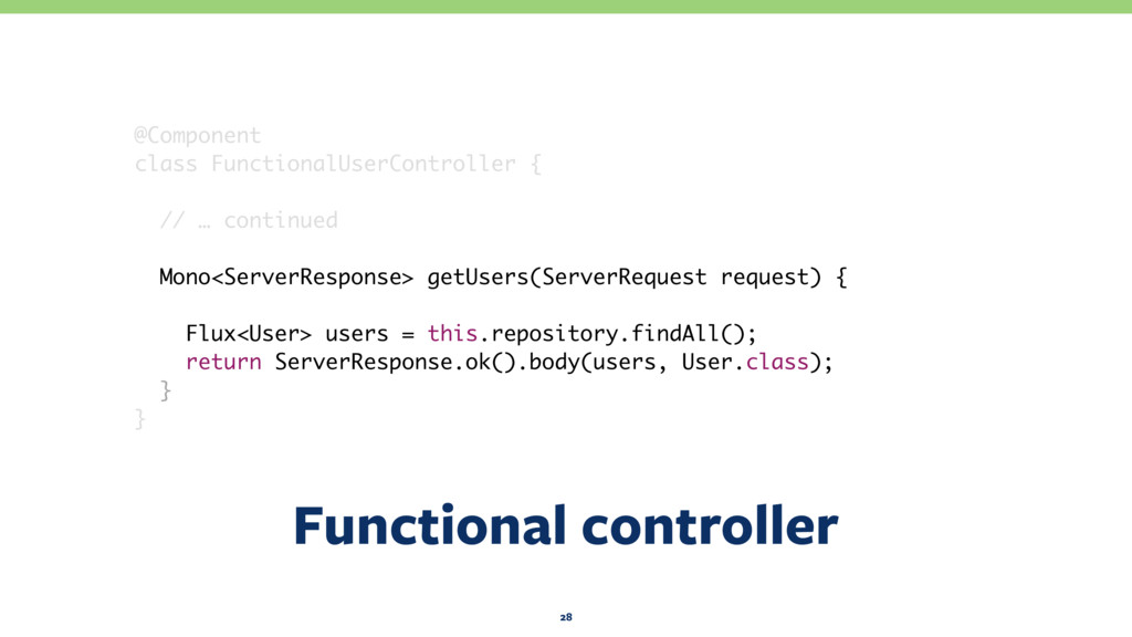 Functional controller 28 @Component class Funct...