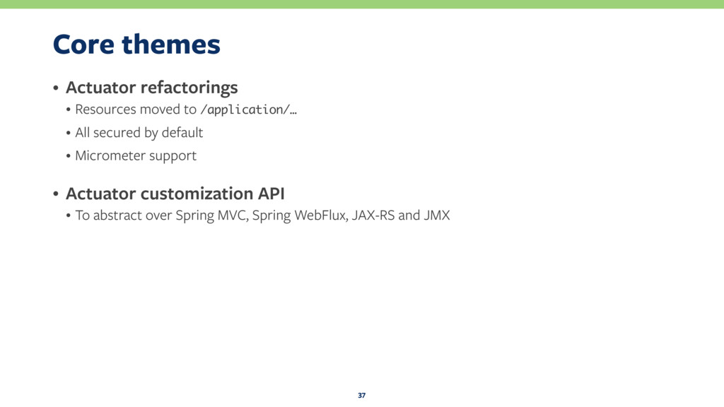 Core themes • Actuator refactorings • Resources...
