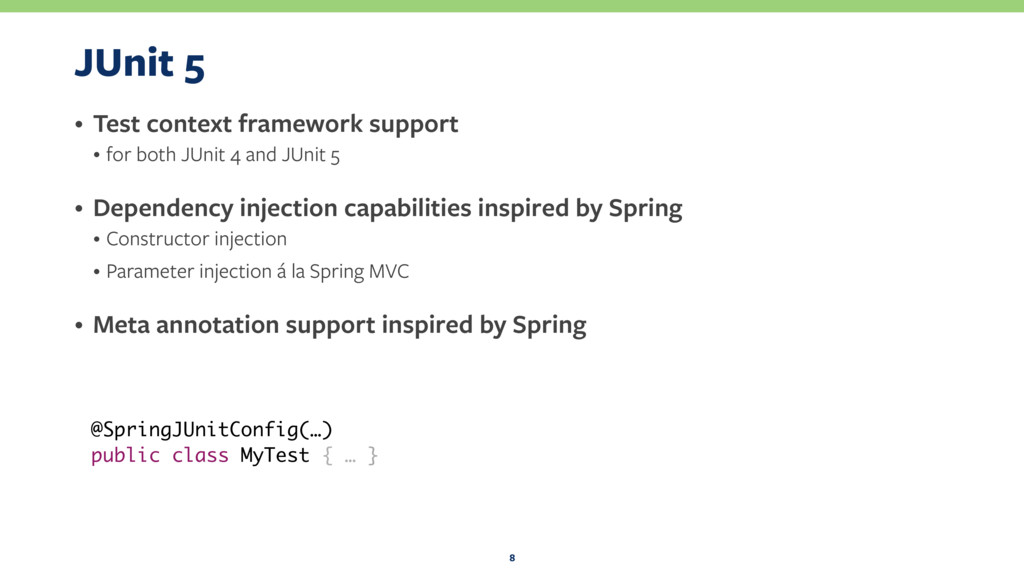 JUnit 5 • Test context framework support • for ...
