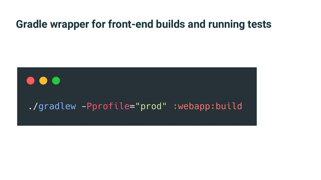 Gradle wrapper for front-end builds and running...