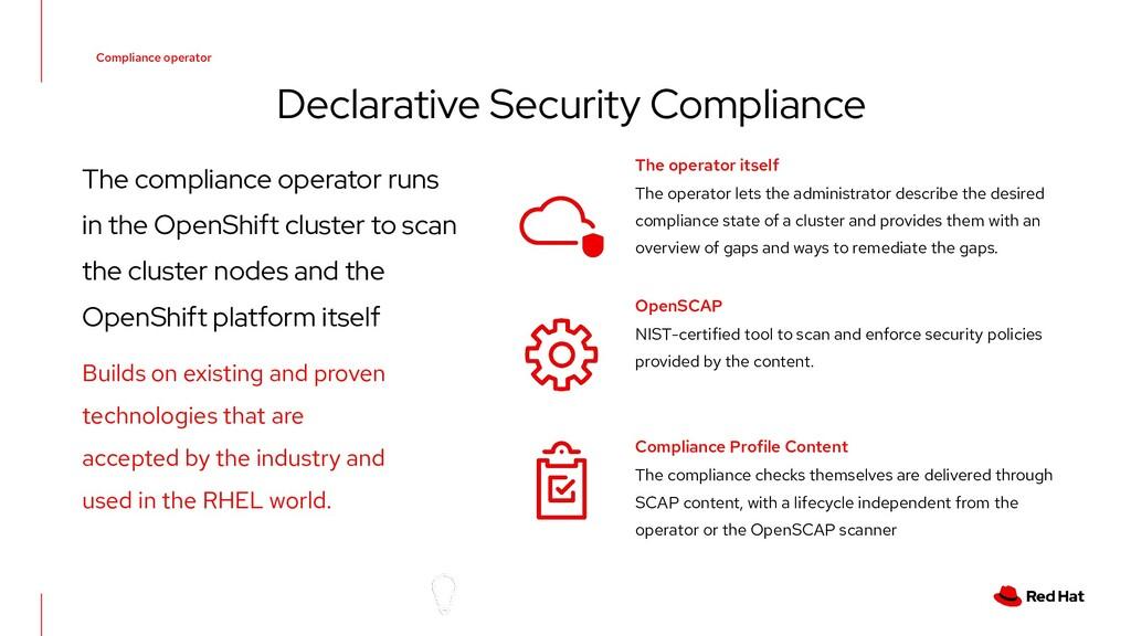 Compliance operator The compliance operator run...