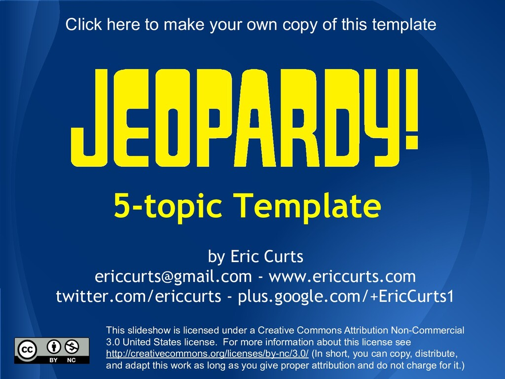 5-topic Template by Eric Curts ericcurts@gmail....