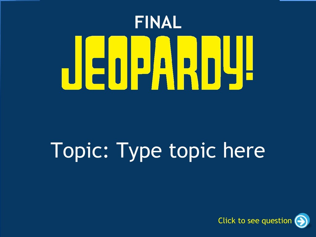 Topic: Type topic here FINAL Click to see quest...