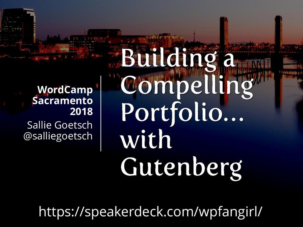 WordCamp Sacramento 2018 Sallie Goetsch @sallie...