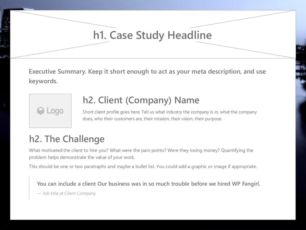 h1. Case Study Headline Executive Summary. Keep...