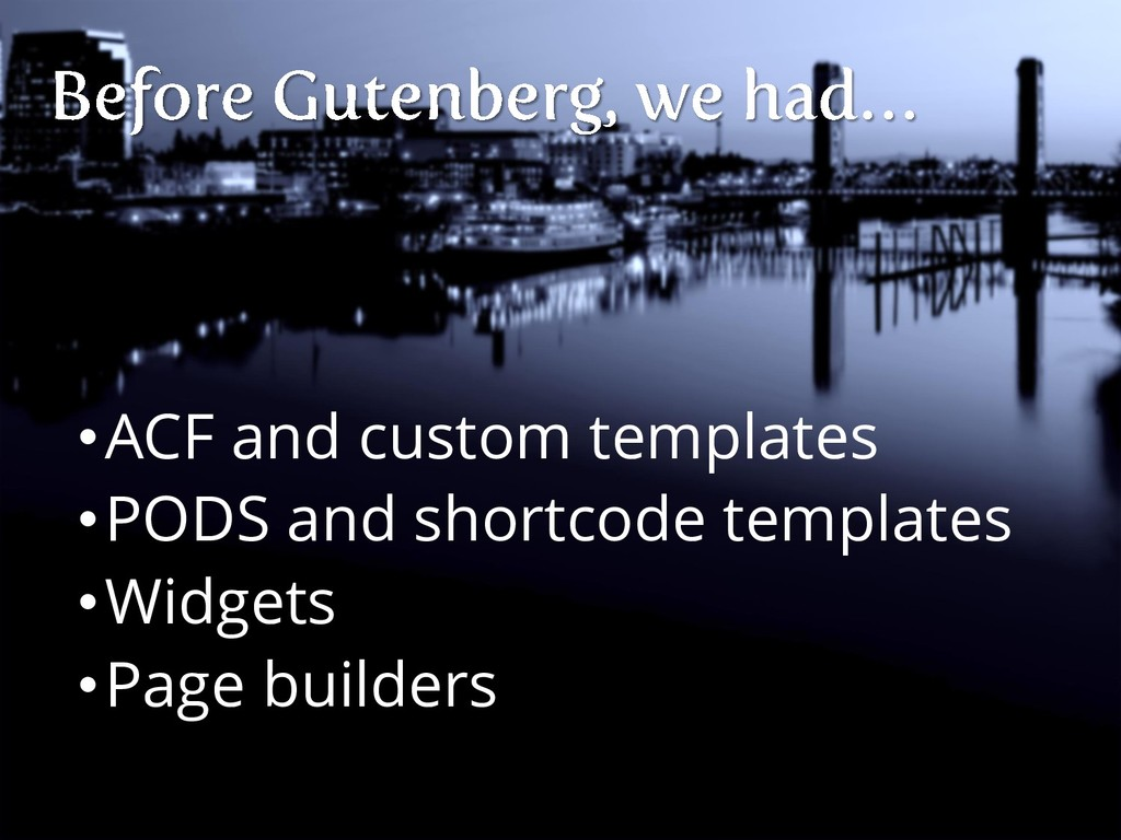 •ACF and custom templates •PODS and shortcode t...