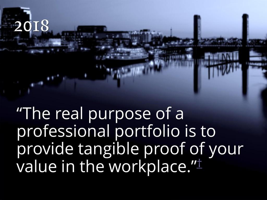 """The real purpose of a professional portfolio i..."