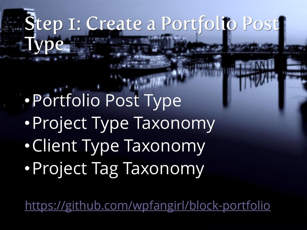 •Portfolio Post Type •Project Type Taxonomy •Cl...