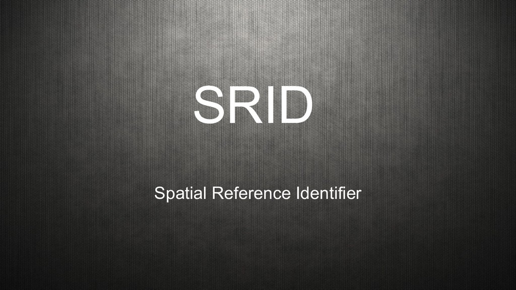 SRID Spatial Reference Identifier