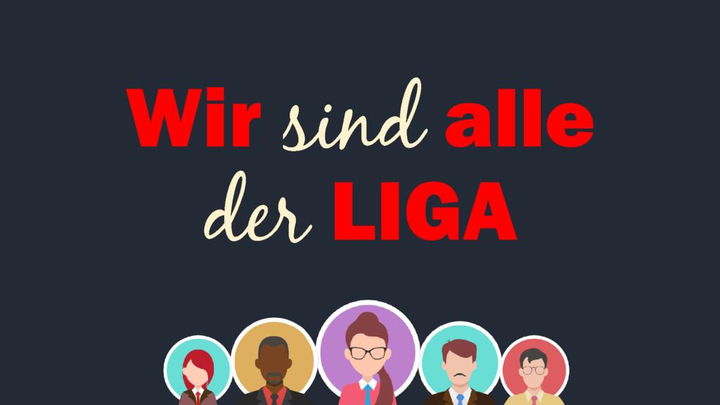 Wir alle LIGA