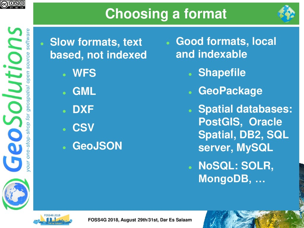 Choosing a format ⚫ Slow formats, text based, n...