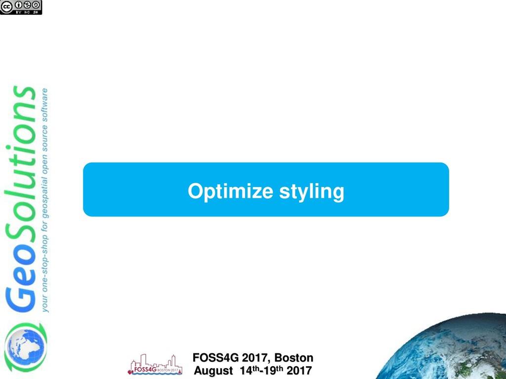Optimize styling FOSS4G 2017, Boston August 14t...