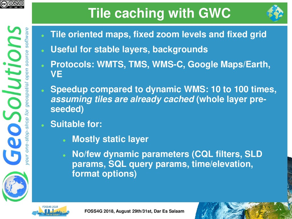 Tile caching with GWC ⚫ Tile oriented maps, fix...
