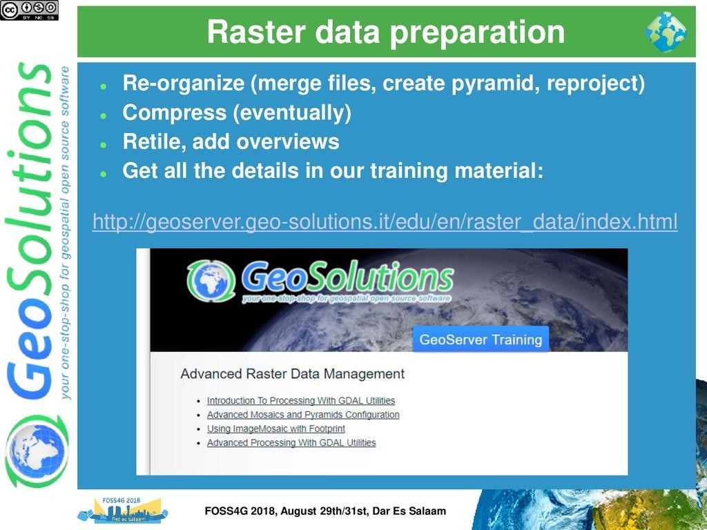 Raster data preparation ⚫ Re-organize (merge fi...