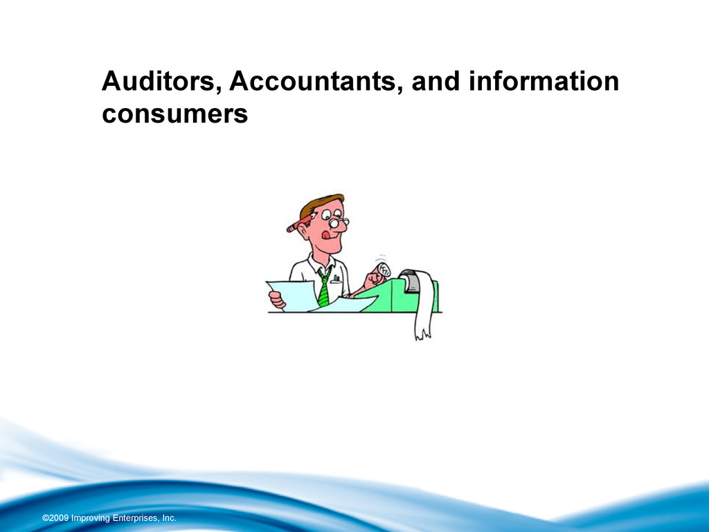 ©2009 Improving Enterprises, Inc. Auditors, Acc...