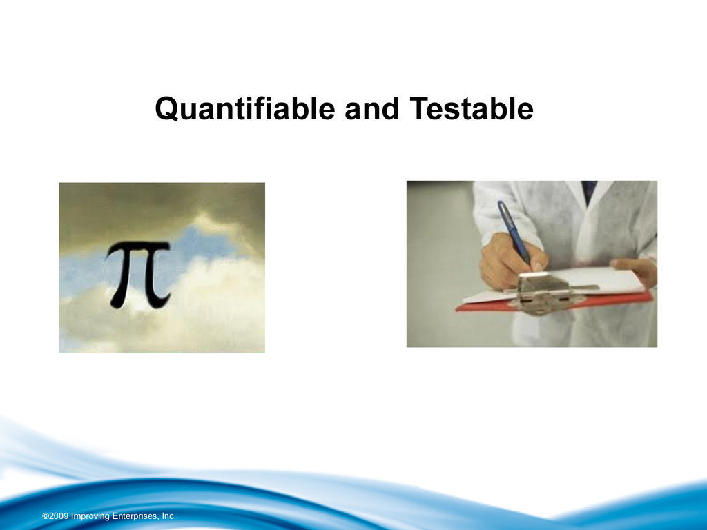 ©2009 Improving Enterprises, Inc. Quantifiable ...