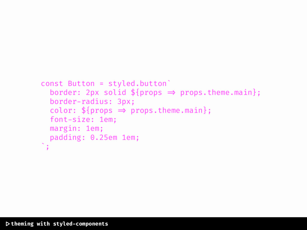 const Button = styled.button` border: 2px solid...