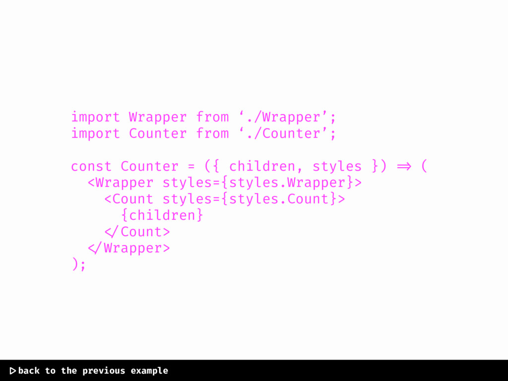 import Wrapper from './Wrapper'; import Counter...