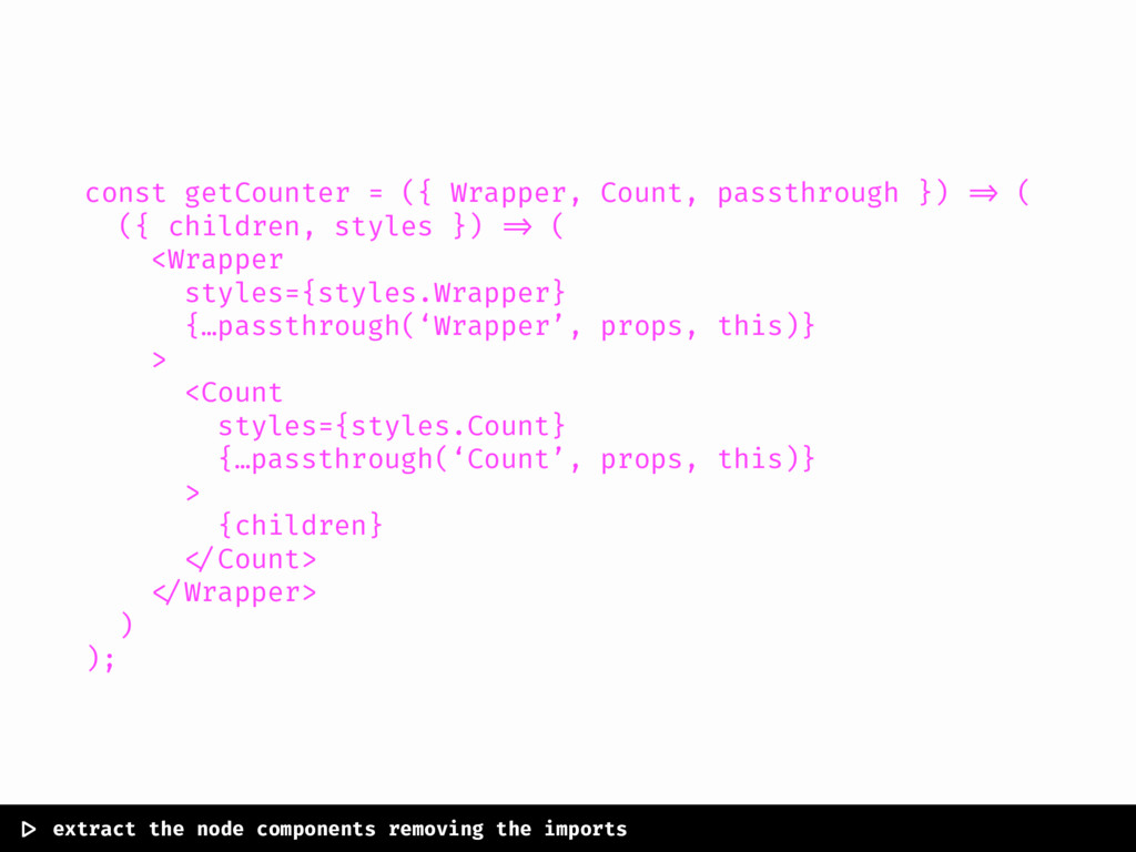 const getCounter = ({ Wrapper, Count, passthrou...