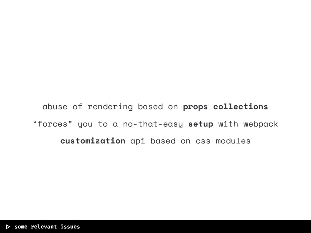 """abuse of rendering based on props collections """"..."""