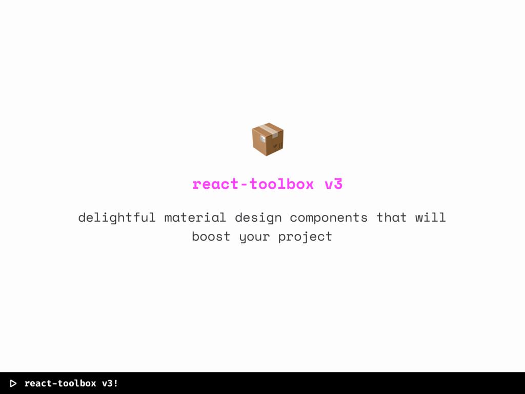  > react-toolbox v3!  react-toolbox v3 delightf...