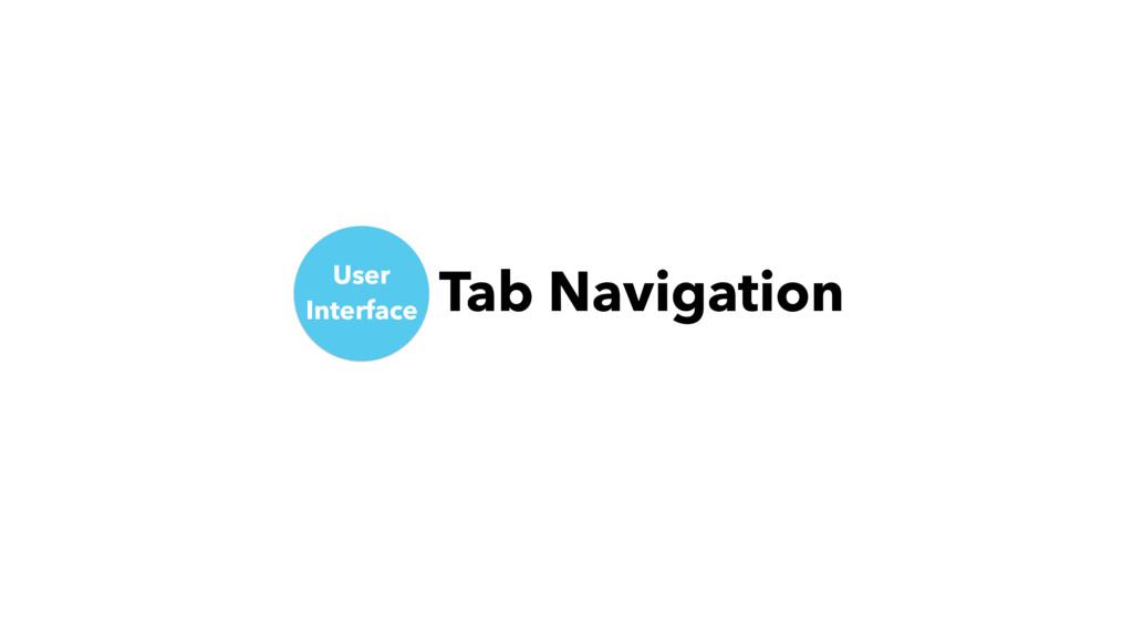 Tab Navigation User Interface