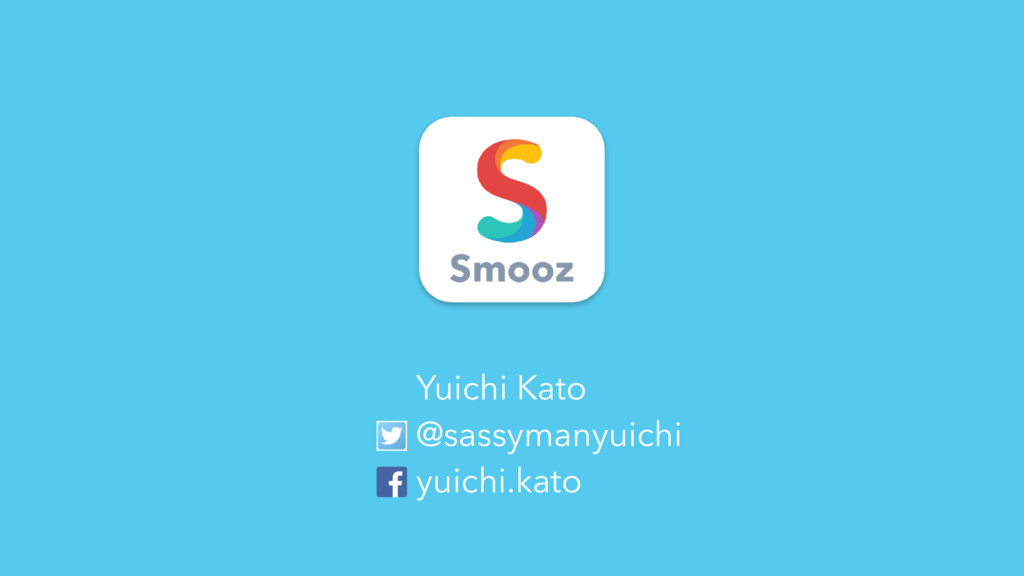 Yuichi Kato @sassymanyuichi yuichi.kato