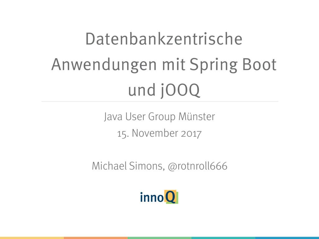 Datenbankzentrische Anwendungen mit Spring Boot...