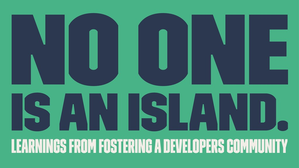 No one is an island. Learnings from fostering a...
