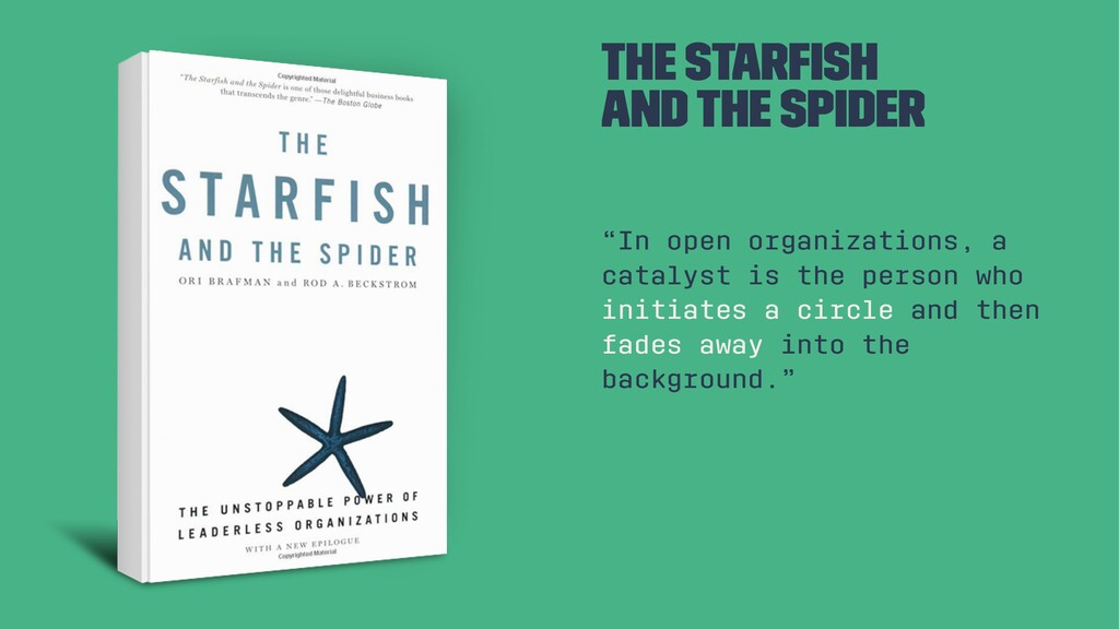 "The starfish and the spider ""In open organizatio..."